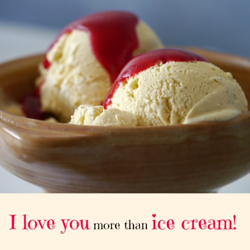 I Love You More Than Ice Cream: I Love You More Than